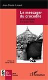 Jean-Claude Lavaud - Le messager du crocodile - Ou les tribulations d'un jeune Turka.