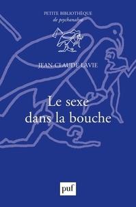 Jean-Claude Lavie - Le sexe dans la bouche.