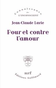 Jean-Claude Lavie - Pour et contre l'amour.