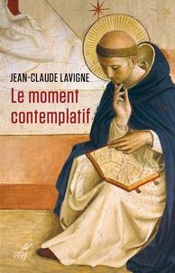 Jean-Claude Lavigne - Le moment contemplatif.
