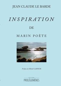 Jean-Claude Le Barde - Inspiration de Marin Poète.
