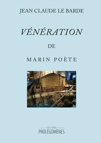 Jean-Claude Le Barde - Marin Poète Tome 2 : Vénération.