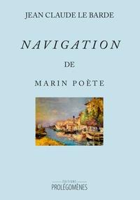 Jean-Claude Le Barde - Navigation de Marin Poète.
