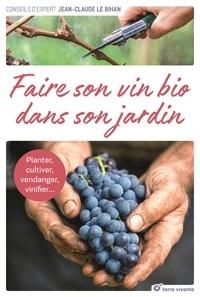 Livre de téléchargement Epub Faire son vin bio dans son jardin  - Planter, cultiver, vendanger, vinifier...