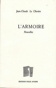 Jean-Claude Le Chevère - L'armoire - Et autres nouvelles (de Sourville et d'ailleurs).