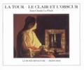 Jean-Claude Le Floch - La Tour, le clair et l'obscur.