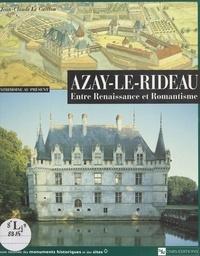 Jean-Claude Le Guillou et B. Acloque - Azay-le-Rideau - Entre Renaissance et romantisme.