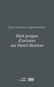 Jean-Claude Lebensztejn - Huit propos d'artistes sur Henri Matisse (1974-1975) - Roy Lichtenstein, Paul Sharitz, Tom Wesselmann, Carl Andre, Donald Judd, Brice Marden, Frank Stella, Andy Warhol.