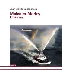 Jean-Claude Lebensztejn - Malcolm Morley - Itinéraires.