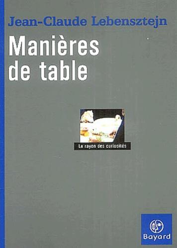 Jean-Claude Lebensztejn - Manières de table.