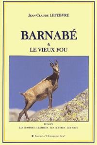 Jean-Claude Lefebvre - Barnabé et le vieux fou.