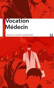 Ebook epub forum de téléchargement Médecin et sans frontières en francais 9782358875837 par Jean-Claude Lefebvre