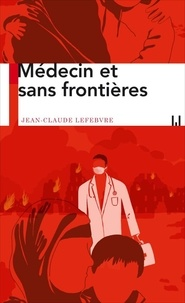 Jean-Claude Lefebvre - Vocation médecin.