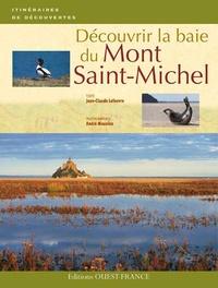 Jean-Claude Lefeuvre et André Mauxion - Découvrir la baie du Mont-Saint-Michel.