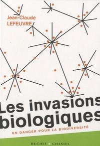 Jean-Claude Lefeuvre - Les invasions biologiques - Un danger pour la biodiversité.