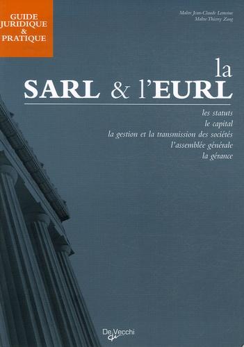 Jean-Claude Lemoine - Guide juridique et pratique de la SARL et de l'EURL.