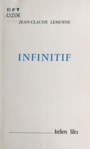 Jean-Claude Lemoine - Infinitif.