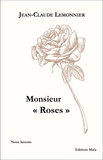 "Jean-Claude Lemonnier - Monsieur ""Roses""."