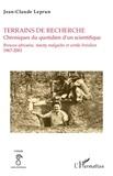 Jean-Claude Leprun - Terrains de recherche chroniques du quotidien d'un scientifique - Brousse africaine, tanety malgache et sertão brésilien 1967-2001.