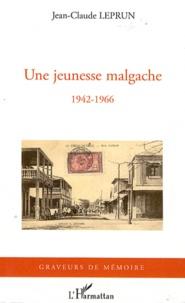 Jean-Claude Leprun - Une jeunesse malgache (1942-1966).