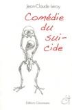 Jean-Claude Leroy - Comédie du suicide.