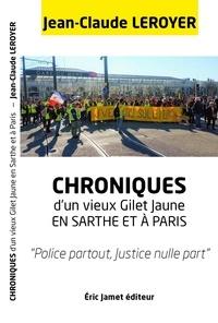 Jean-Claude Leroyer - Chroniques d'un vieux gilets jaunes en Sarthe et à Paris - Police partout, justice nulle part.