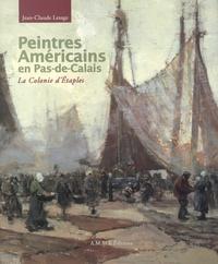 Jean-Claude Lesage - Peintres américains en Pas-de-Calais - La colonie d'Etaples.