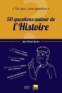 Jean-Claude Lescure - Un jour, une question : 50 questions autour de l'histoire.