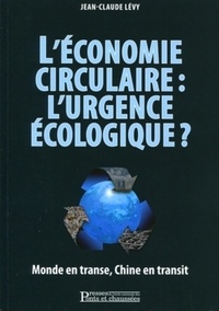 Jean-Claude Lévy - L'économie circulaire : l'urgence écologique - Monde en transe, Chine en transit.