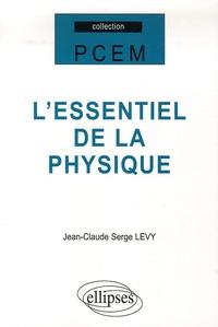 Jean-Claude Lévy - L'essentiel de la physique.