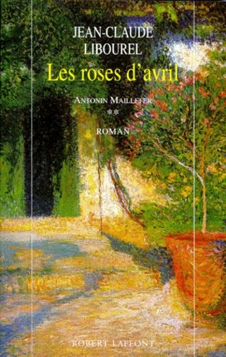 Antonin Maillefer Tome 1 - Jean-Claude Libourel