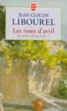 Jean-Claude Libourel - Antonin Maillefer Tome 2 : Les roses d'avril.