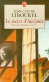Jean-Claude Libourel - Antonin Maillefer Tome 3 : Le secret d'Adélaïde.