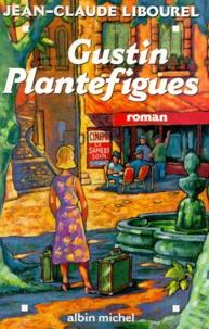 Jean-Claude Libourel - Gustin Plantefigues.