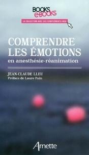 Jean-Claude Lleu - Comprendre les émotions en anesthésie-réanimation.