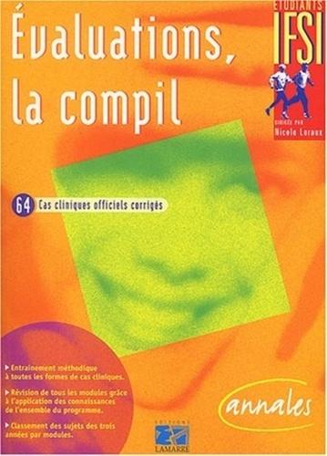 Jean-Claude Loraux - Evaluations, la compil - 64 cas cliniques officiels corrigés.