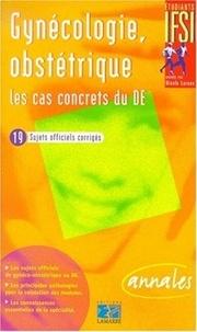 Jean-Claude Loraux - Gynécologie, obstétrique - Les cas concrets du DE.