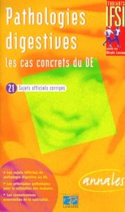 Jean-Claude Loraux - Pathologies digestives, les cas concrets du DE - 21 sujets officiels corrigés.