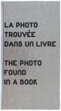 Jean-Claude Loubières - Photo trouvée dans un livre - Couverture cartonnée sérigraphiée, impression numérique, Exemplaire numéroté.