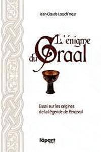 Jean-Claude Lozac'hmeur - L'énigme du Graal.
