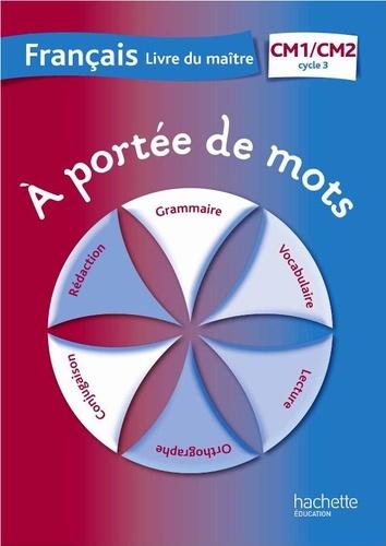 Francais Cm1 Cm2 A Portee De Mots Livre Du Maitre