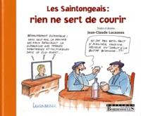 Jean-Claude Lucazeau - Les Saintongeais : rien ne sert de courir.