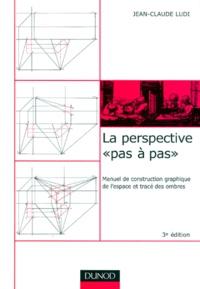 LA PERSPECTIVE PAS A PAS. Manuel de construction graphique de lespace et tracé des ombres, 3ème édition.pdf