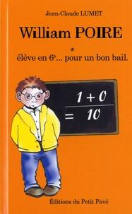 Jean-Claude Lumet - William Poire Tome 1 : Elève en 6e... pour un bon bail.