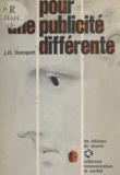 Jean-Claude Macquet et Jean Dimnet - Pour une publicité différente.