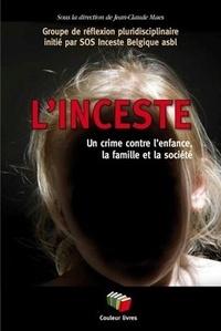 Jean-Claude Maes - L'inceste - Un crime contre l'enfance, la famille et la société.