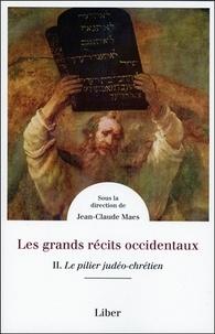 Jean-Claude Maes - Les grands récits occidentaux - Tome 2, Le pilier judéo-chrétien.
