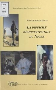 Jean-Claude Maignan - La difficile démocratisation du Niger.