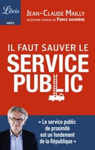 Jean-Claude Mailly - Il faut sauver le service public.