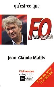 Jean-Claude Mailly - Qu'est-ce que Force Ouvrière ?.
